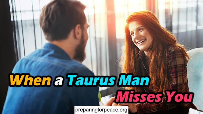taurus man misses you
