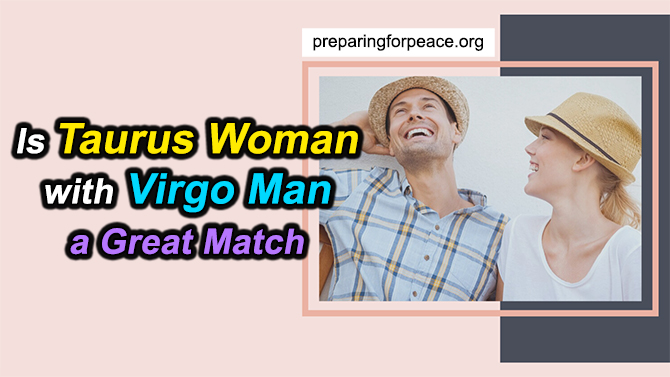 Is Taurus Woman with Virgo Man a Great Match (Explore NOW)